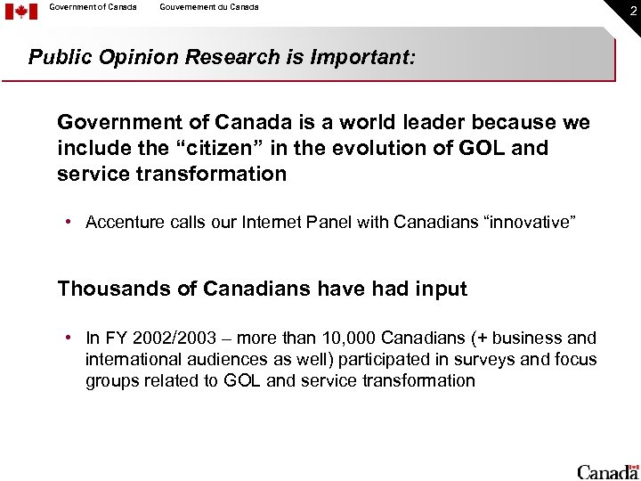 Government of Canada Gouvernement du Canada Public Opinion Research is Important: Government of Canada