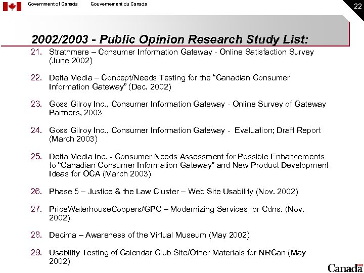Government of Canada Gouvernement du Canada 2002/2003 - Public Opinion Research Study List: 21.