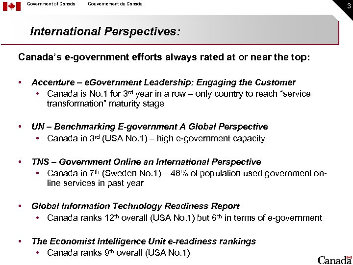 Government of Canada Gouvernement du Canada International Perspectives: Canada's e-government efforts always rated at