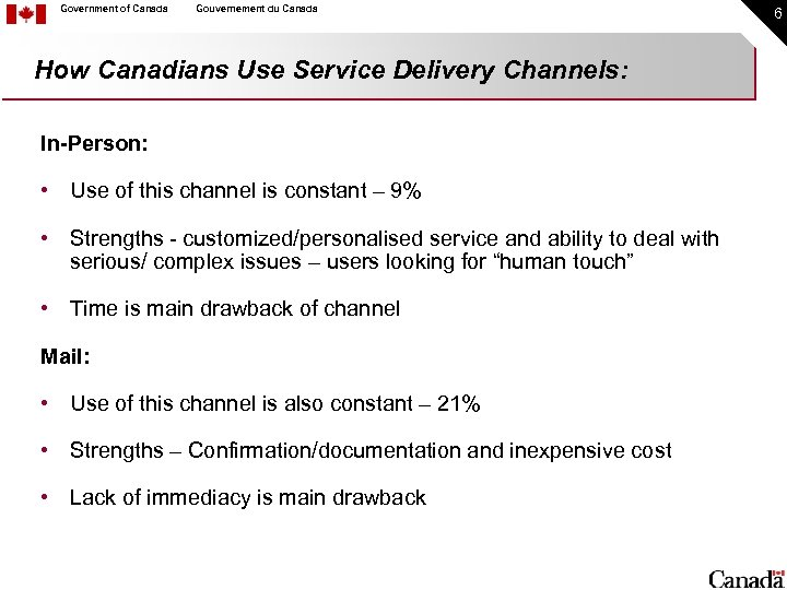 Government of Canada Gouvernement du Canada How Canadians Use Service Delivery Channels: In-Person: •