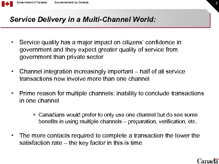 Government of Canada Gouvernement du Canada Service Delivery in a Multi-Channel World: • Service
