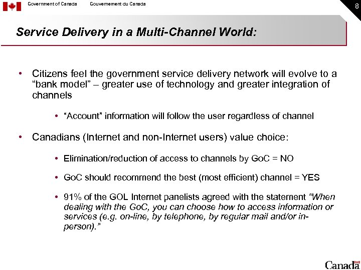 Government of Canada Gouvernement du Canada Service Delivery in a Multi-Channel World: • Citizens