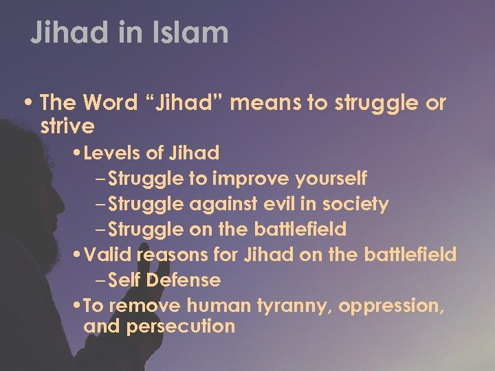 "Jihad in Islam • The Word ""Jihad"" means to struggle or strive • Levels"