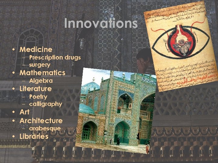 Innovations • Medicine – Prescription drugs – surgery • Mathematics – Algebra • Literature