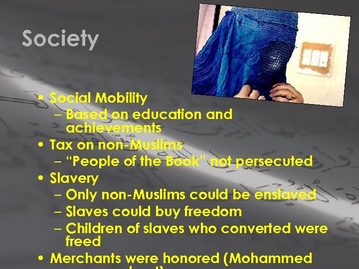 Society • Social Mobility – Based on education and achievements • Tax on non-Muslims