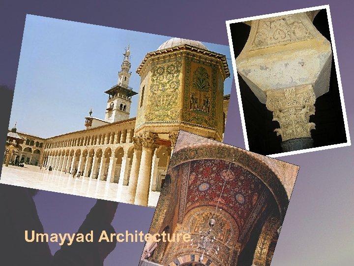Umayyad Architecture