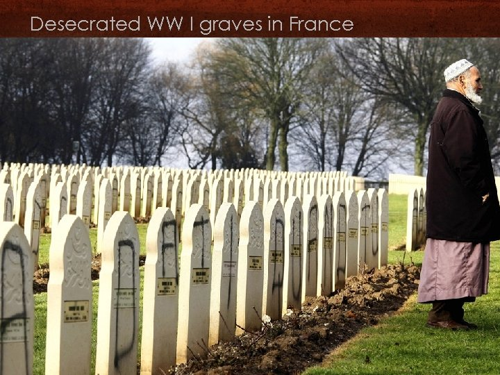 Desecrated WW I graves in France