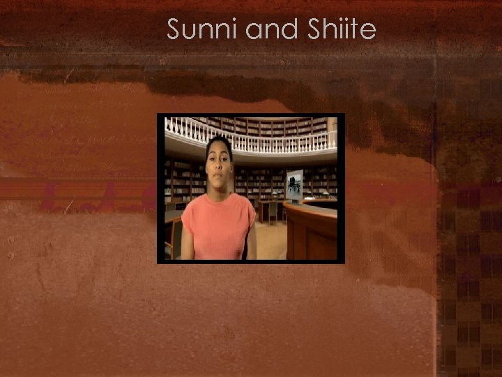 Sunni and Shiite