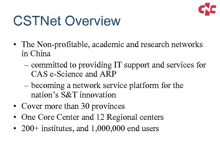 CSTNet Overview • The Non-profitable, academic and research networks in China – committed to