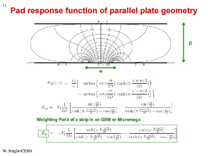 11 Pad response function of parallel plate geometry D w Weighting Field of a