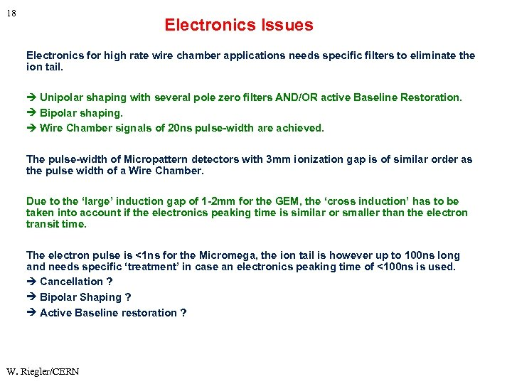 18 Electronics Issues Electronics for high rate wire chamber applications needs specific filters to