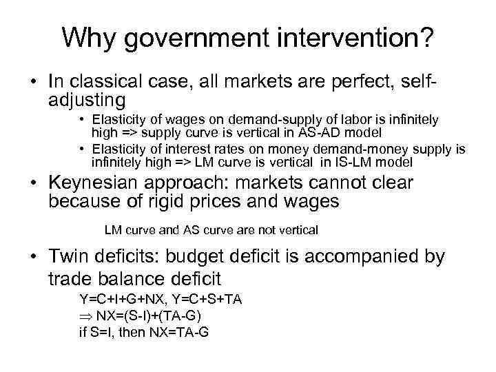 the main reasons for government intervention economics essay Other examples of market intervention for socio-economic reasons include employment laws to protect certain segments of the population and the regulation of the manufacture of certain products to ensure the health and well-being of consumers.