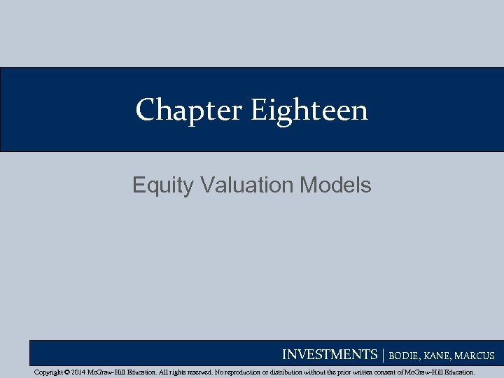 Chapter Eighteen Equity Valuation Models INVESTMENTS | BODIE, KANE, MARCUS Copyright © 2014 Mc.