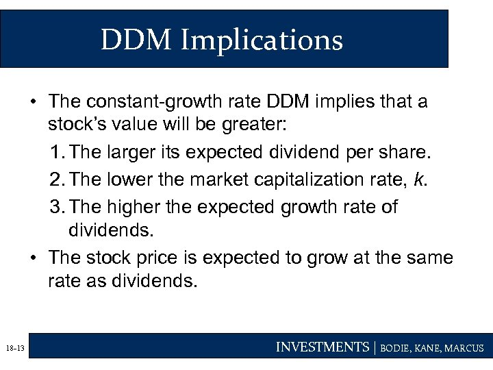 DDM Implications • The constant-growth rate DDM implies that a stock's value will be