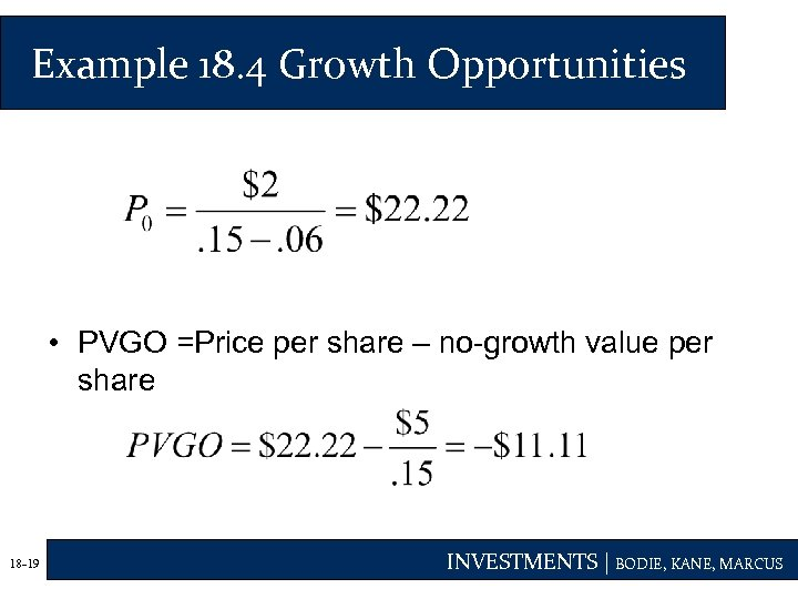 Example 18. 4 Growth Opportunities • PVGO =Price per share – no-growth value per