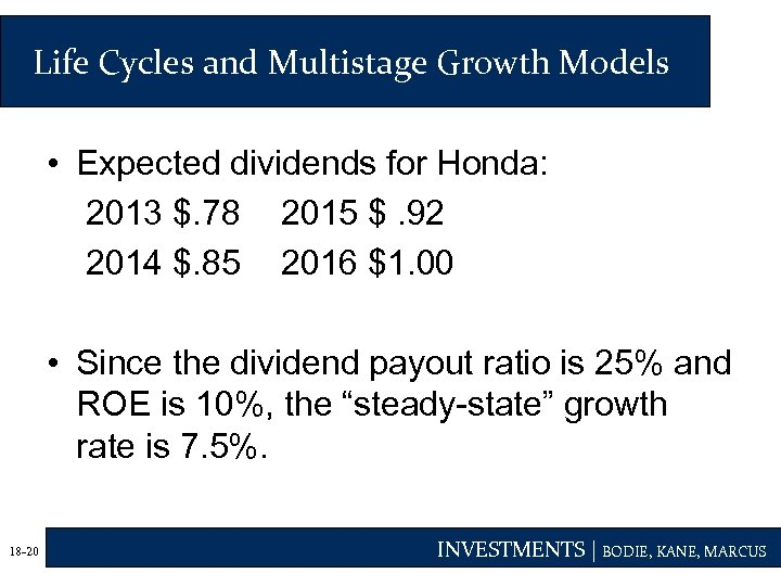Life Cycles and Multistage Growth Models • Expected dividends for Honda: 2013 $. 78