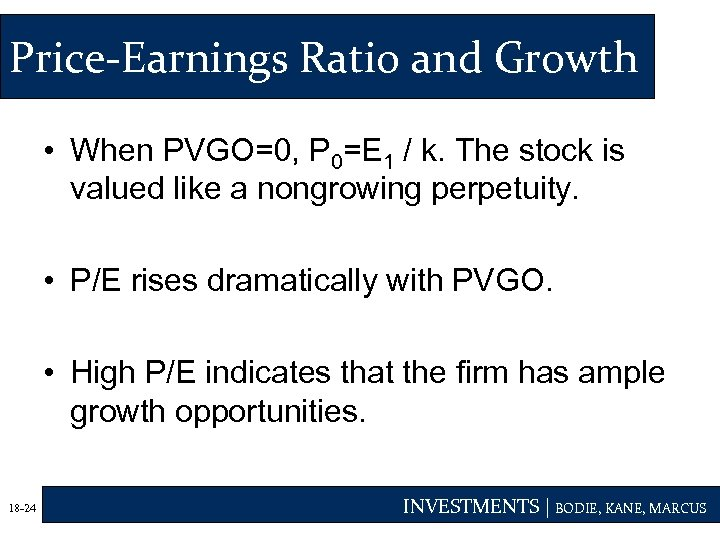 Price-Earnings Ratio and Growth • When PVGO=0, P 0=E 1 / k. The stock