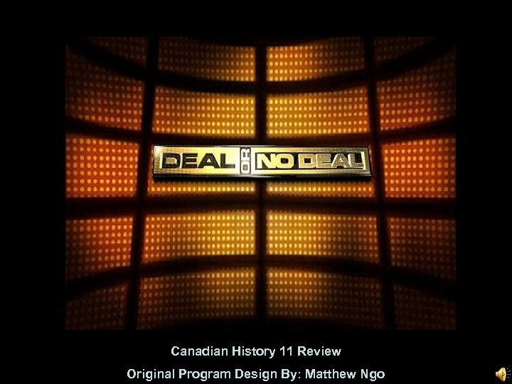 Canadian History 11 Review Original Program Design By: Matthew Ngo