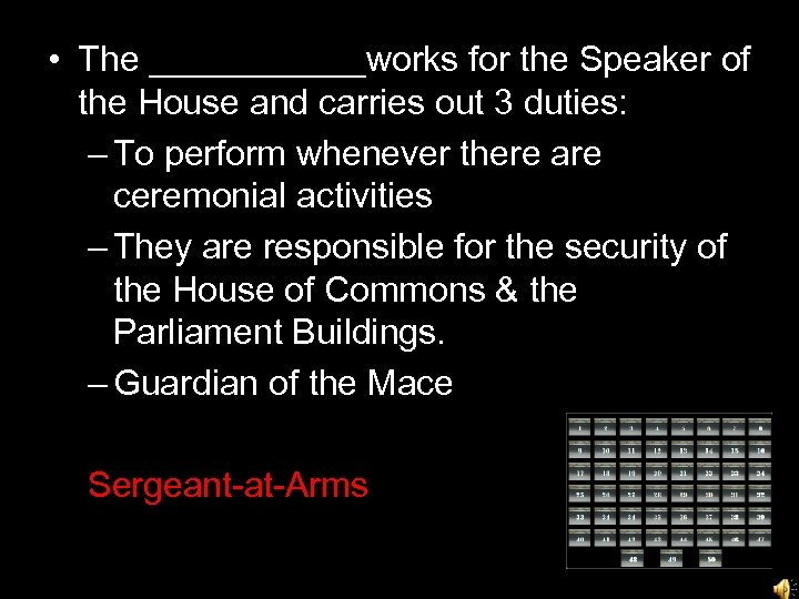 • The ______works for the Speaker of the House and carries out 3