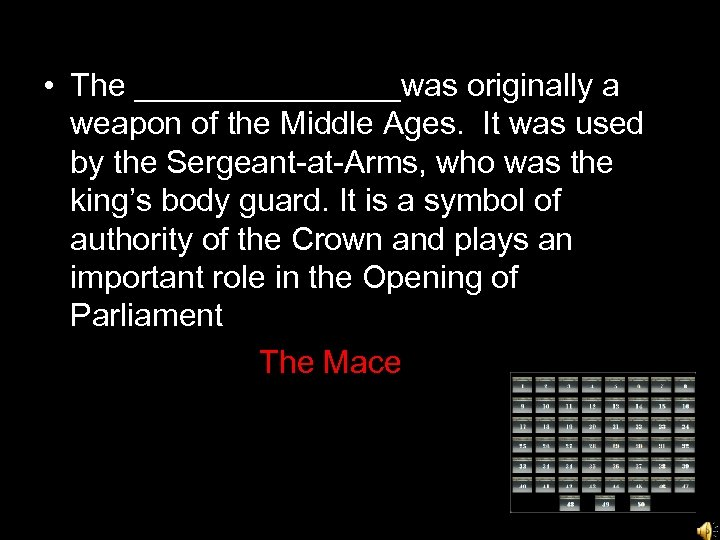• The ________was originally a weapon of the Middle Ages. It was used