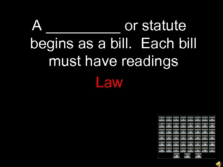 A _____ or statute begins as a bill. Each bill must have readings Law