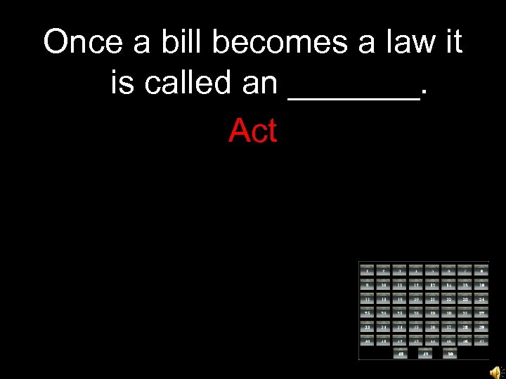 Once a bill becomes a law it is called an _______. Act
