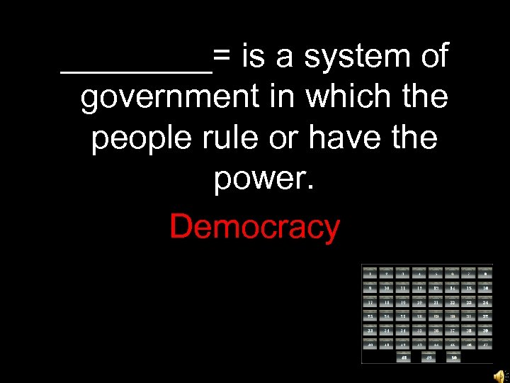 ____= is a system of government in which the people rule or have the