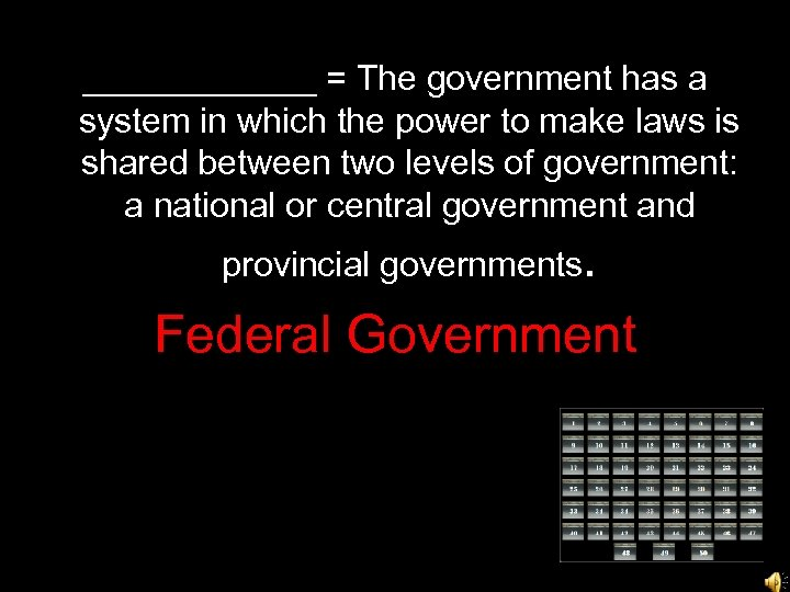______ = The government has a system in which the power to make laws