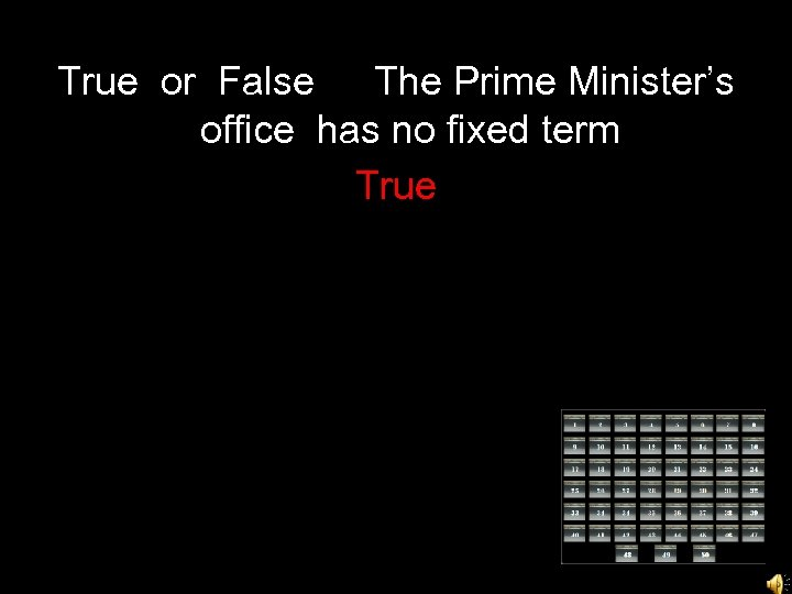 True or False The Prime Minister's office has no fixed term True