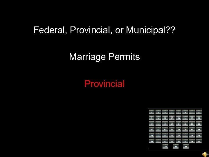 Federal, Provincial, or Municipal? ? Marriage Permits Provincial