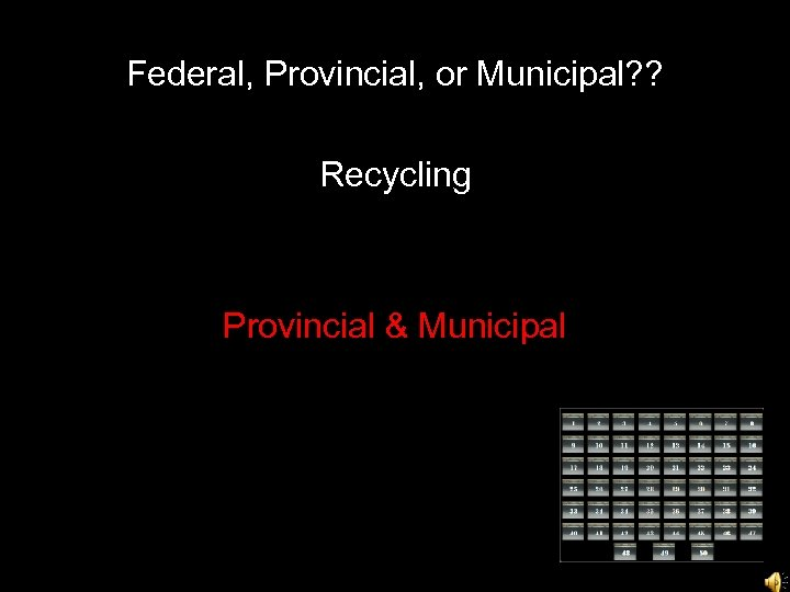 Federal, Provincial, or Municipal? ? Recycling Provincial & Municipal