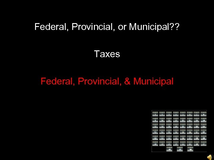 Federal, Provincial, or Municipal? ? Taxes Federal, Provincial, & Municipal