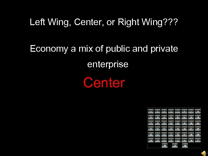 Left Wing, Center, or Right Wing? ? ? Economy a mix of public and