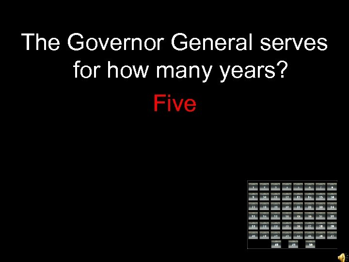 The Governor General serves for how many years? Five