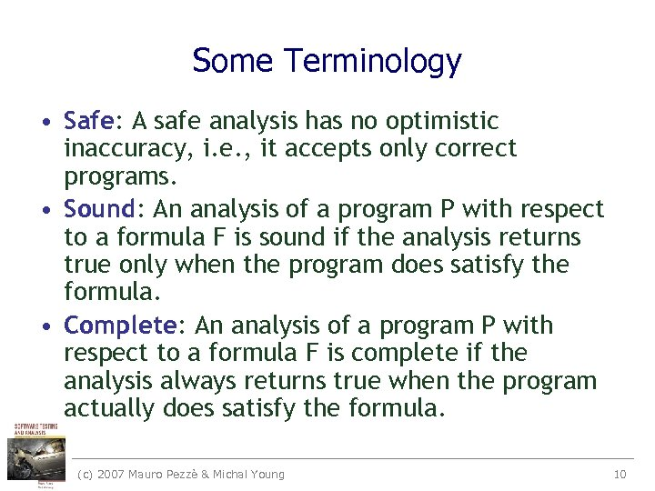 Some Terminology • Safe: A safe analysis has no optimistic inaccuracy, i. e. ,