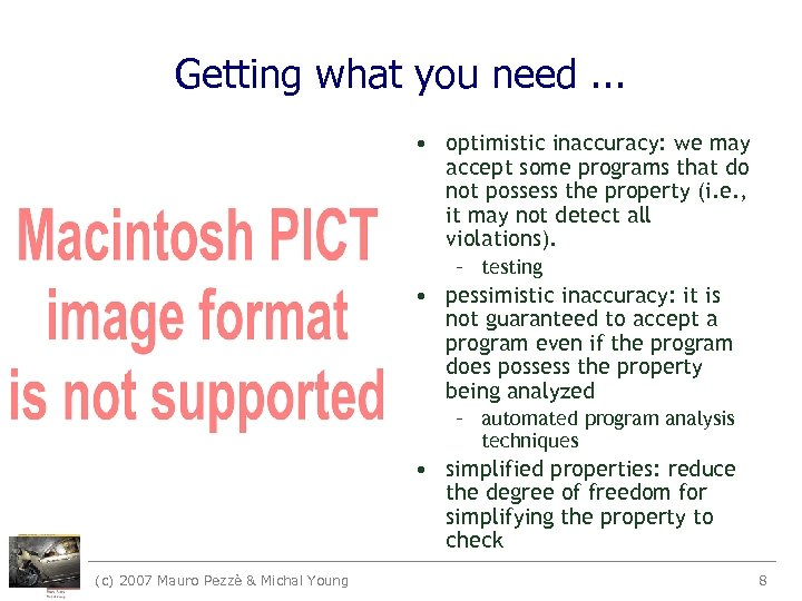 Getting what you need. . . • optimistic inaccuracy: we may accept some programs