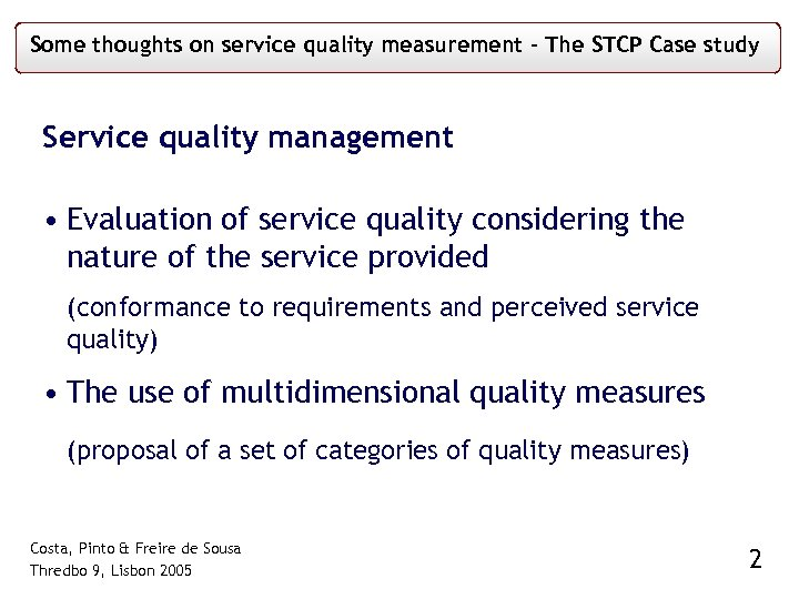 Some thoughts on service quality measurement – The STCP Case study Service quality management