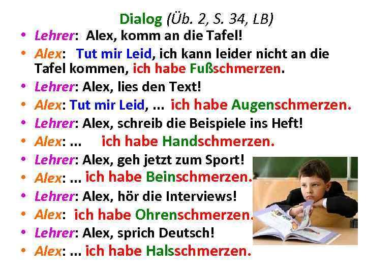 Dialog (Üb. 2, S. 34, LB) • Lehrer: Alex, komm an die Tafel! •