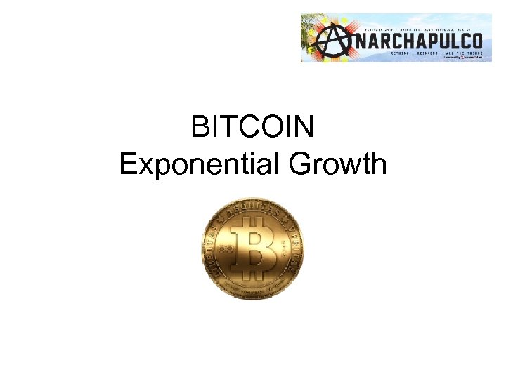 BITCOIN Exponential Growth