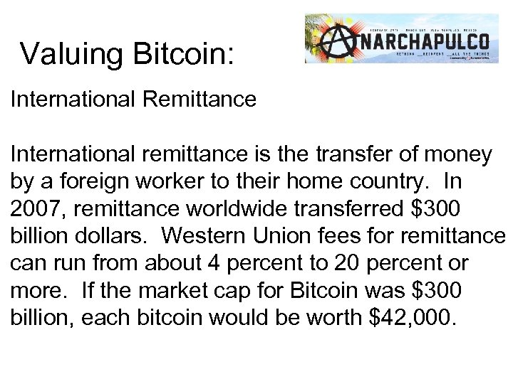 Valuing Bitcoin: International Remittance International remittance is the transfer of money by a foreign