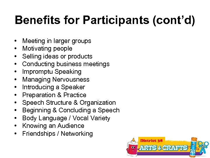 Benefits for Participants (cont'd) • • • • Meeting in larger groups Motivating people