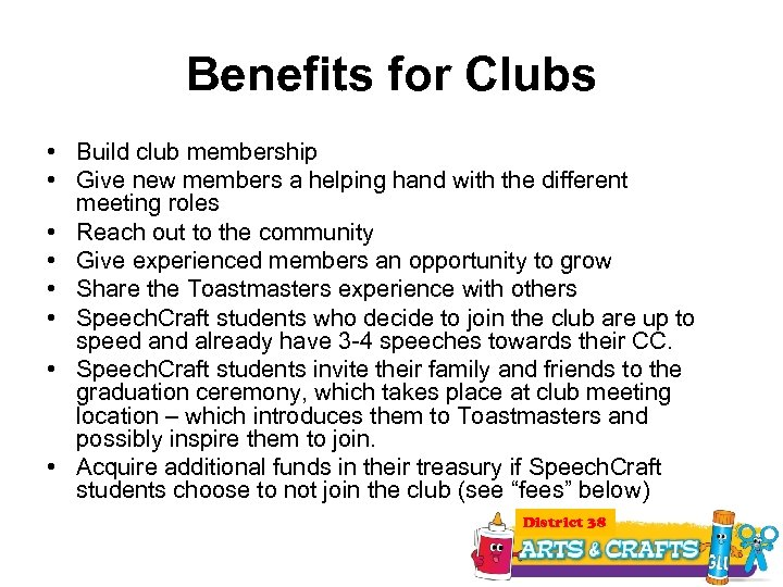 Benefits for Clubs • Build club membership • Give new members a helping hand