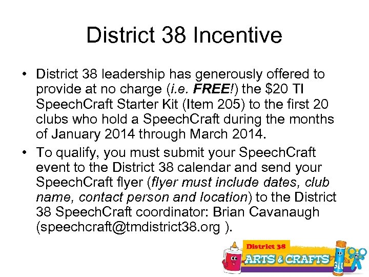 District 38 Incentive • District 38 leadership has generously offered to provide at no