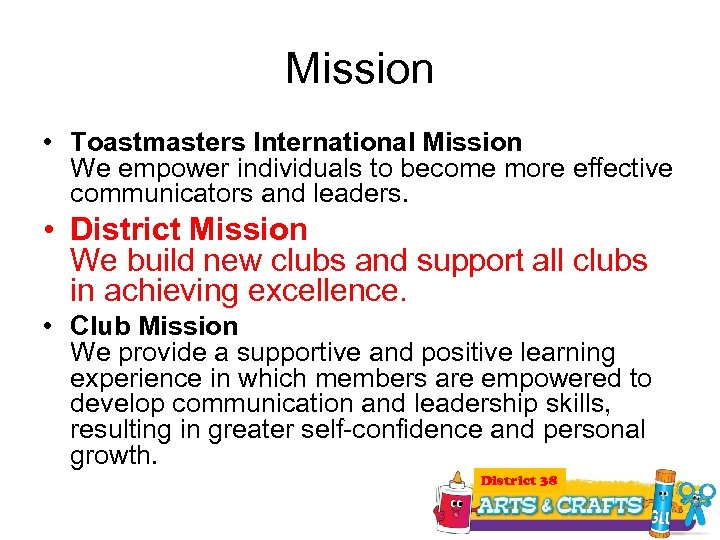 Mission • Toastmasters International Mission We empower individuals to become more effective communicators and