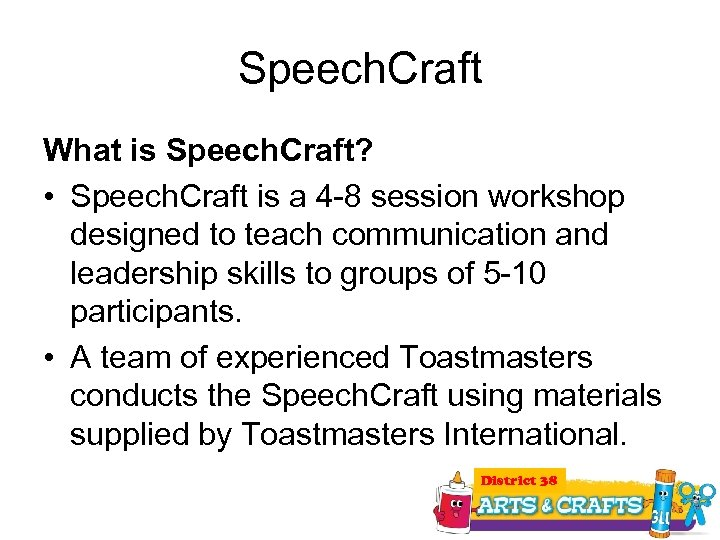 Speech. Craft What is Speech. Craft? • Speech. Craft is a 4 -8 session