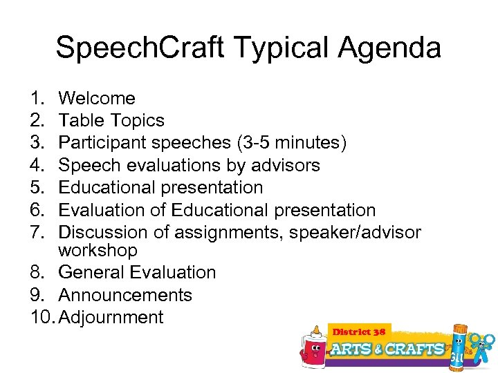 Speech. Craft Typical Agenda 1. 2. 3. 4. 5. 6. 7. Welcome Table Topics