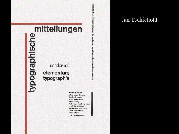 16 -17 Jan Tschichold