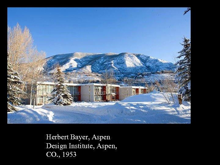 16 -17 Herbert Bayer, Aspen Design Institute, Aspen, CO. , 1953