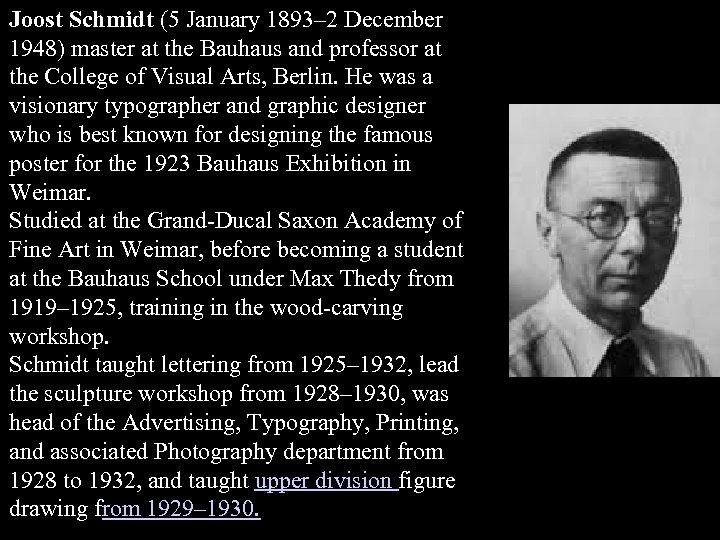 Joost Schmidt (5 January 1893– 2 December 1948) master at the Bauhaus and professor