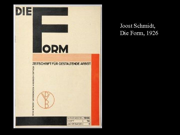 16 -17 Joost Schmidt, Die Form, 1926